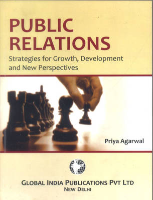 Public Relations: Strategies for Growth, Development and New Perspective (Paperback)
