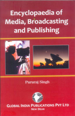 Encyclopaedia of Media, Broadcasting and Publishing (Paperback)