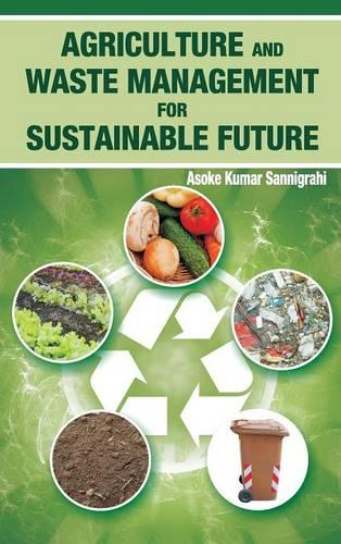 Agriculture and Waste Management for Sustainable Future (Hardback)