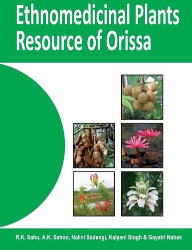 Ethno Medicinal Plant Resources of Orissa: Volume 1 (Hardback)