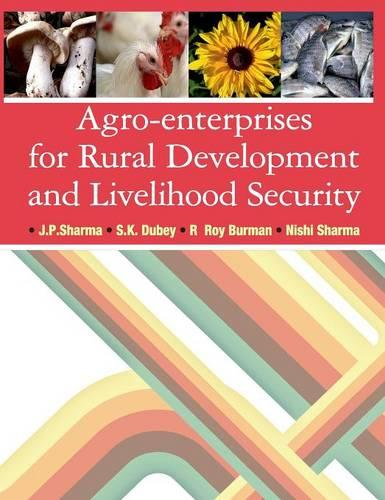 Agro-Enterprises for Rural Development and Livelihood Security (Hardback)