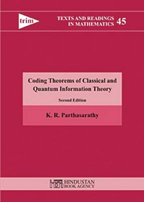 Coding theorems of classical and quantum information theory - Texts and Readings in Mathematics 45 (Hardback)