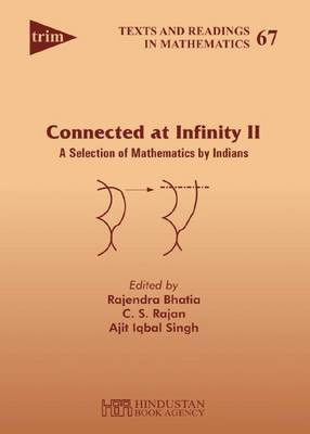Connected at infinity II: a selection of mathematics by Indians - Texts and Readings in Mathematics 67 (Hardback)