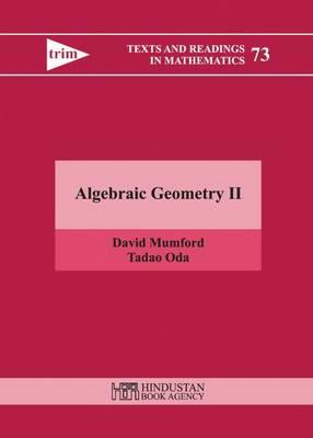 Algebraic Geometry II - Texts and Readings in Mathematics (Hardback)