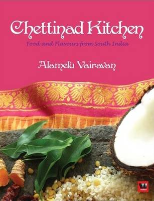 Chettinad Kitchen: Food and Flavours from South India (Paperback)