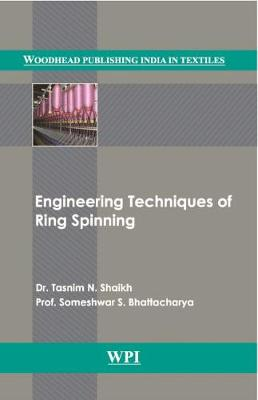 Engineering Techniques of Ring Spinning - Woodhead Publishing India in Textiles (Hardback)