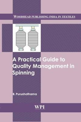 A Practical Guide to Quality Management in Spinning - Woodhead Publishing India in Textiles (Hardback)