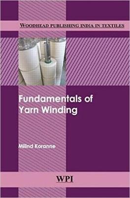 Fundamentals of Yarn Winding - Woodhead Publishing India in Textiles (Hardback)