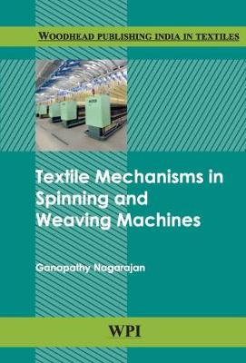 Textile Mechanisms in Spinning and Weaving Machines (Hardback)