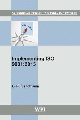 Implementing ISO 9001:2015 - Woodhead Publishing India in Textiles (Hardback)