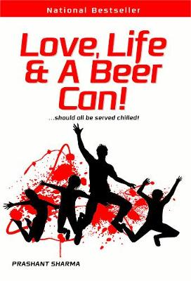 Love, Life & a Beer Can! (Paperback)