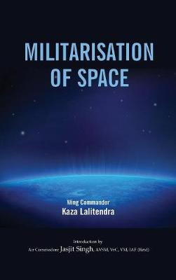 Militarlisation of Space (Hardback)