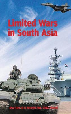 Limited Wars in South Asia: Need for an Indian Doctrine (Hardback)