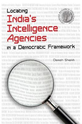 Locating India's Intelligence Agencies in a Democratic Framework (Paperback)