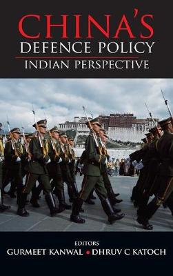 China'S Defence Policy Indian Perspective (Hardback)