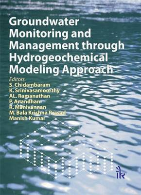 Groundwater Monitoring and Management through Hydrogeochemical Modeling Approach (Hardback)