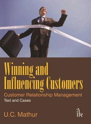 Winning and Influencing Customers: Customer Relationship Management Text and Cases (Paperback)