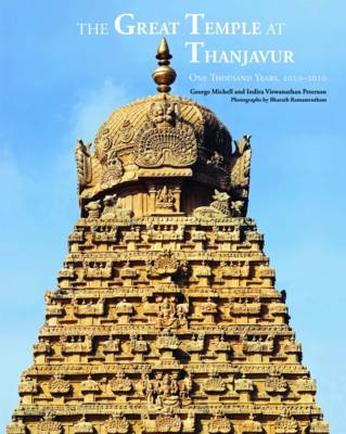 The Great Temple at Thanjavur: One Thousand Years, 1010-2010 (Hardback)
