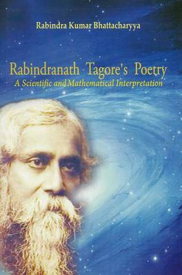 Rabindranath Tagore's Poetry: A Scientific and Mathematical Interpretation (Hardback)