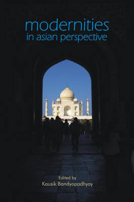 Modernities in Asian Perspective (Hardback)