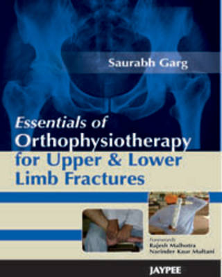 Essentials of Orthophysiotherapy for Upper and Lower Limb Fractures (Paperback)