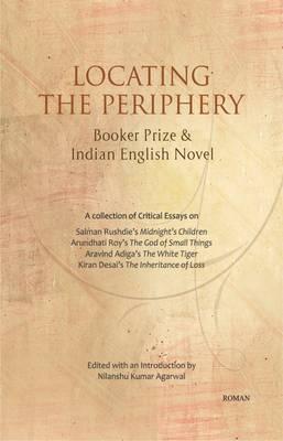 Locating the Periphery: Booker Prize & Indian English Novel (Hardback)