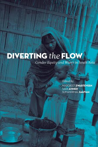Diverting the Flow Gender Equity and Water in South Asia (Hardback)