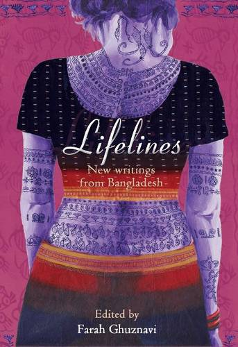 Lifelines - New Writing from Bangladesh (Paperback)