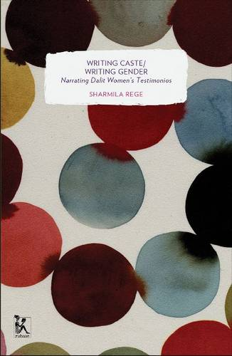 Writing Caste/Writing Gender - Narrating Dalit Women's Testimonios (Paperback)