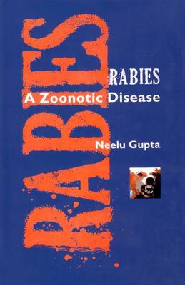 Rabies a Zoonotic Disease (Hardback)