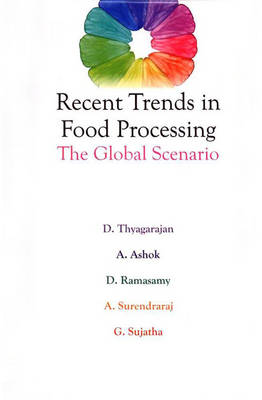 Recent Trends in Food Processing : the Global Scenario (Hardback)