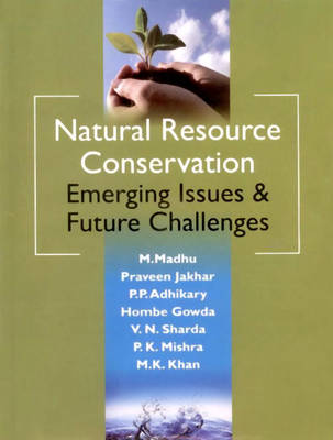 Natural Resource Conservation Emerging Issues & Future Challenges (Hardback)