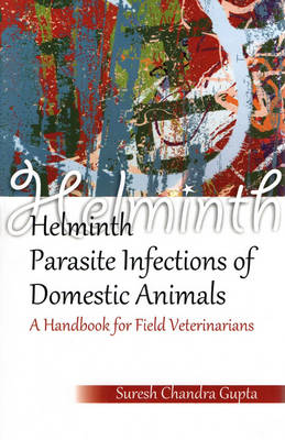 Helminth Parasite Infections of Domestic Animals: a Handbook for Field Veterinarians (Hardback)