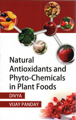 Natural Antioxidants & Phyto-Chemicals in Plant Foods (Hardback)