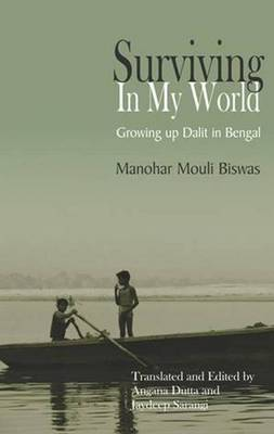 Surviving in My World Growing Up Dalit in Bengal (Paperback)