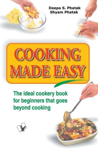 Cooking Made Easy: The Ideal Cookery Book for Beginners That Goes Beyond Cooking (Paperback)