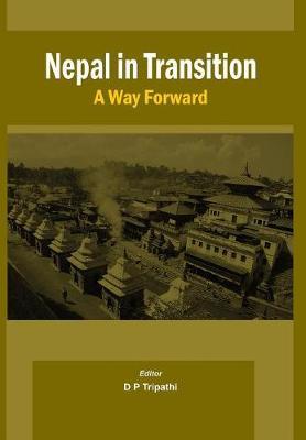 Nepal in Transition: A Way Forward (Hardback)