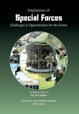 Employment of Special Forces Challenges & Opportunities for the Foture (Hardback)