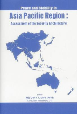 Peace and Stability in Asia-Pacific Region: Assessment of the Security Architecture (Hardback)