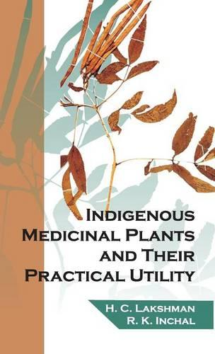 Indigenous Medicinal Plants and Their Practical Utility (Hardback)