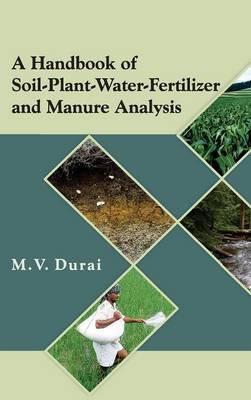 A Handbook of Soil-Plant-Water-Fertilizer and Manure Analysis (Hardback)