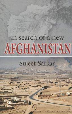 In Search Of A New Afghanistan (Paperback)