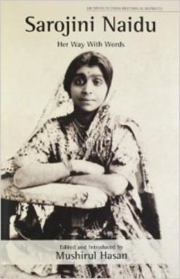 Sarojini Naidu: Her Way With Words (Hardback)