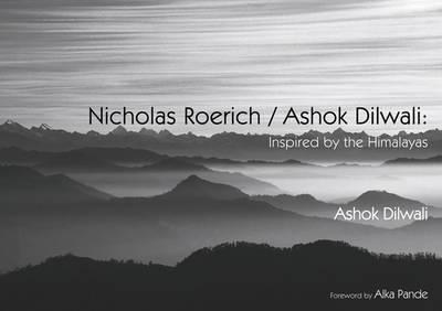 Nicholas Roerich/ashok Dilwali: Inspired By The Himalayas (Hardback)