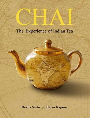 Chai: The Experience of Indian Tea (Hardback)