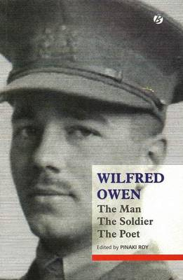 Wilfred Owen: The Man, The Soldier, The Poet (Paperback)