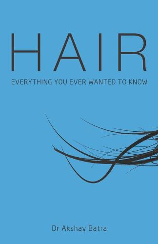 Hair: Everything You Ever Wanted to Know (Paperback)