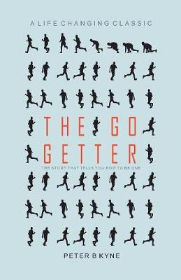 The Go Getter: The Story That Tells You How to be One (Paperback)