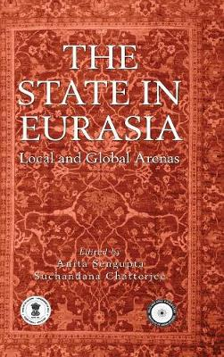 The State in Eurasia: Performance in Local and Global Arenas (Hardback)