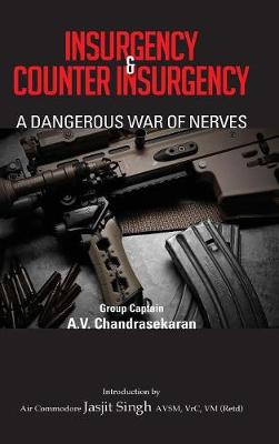 Insurgency and Counter Insurgency: A Dangerous War of Nerves (Hardback)